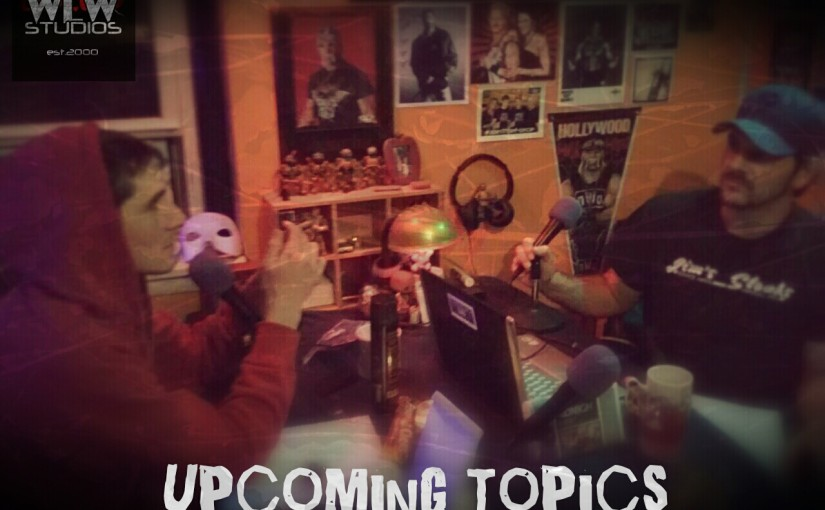 Upcoming Show Topics!