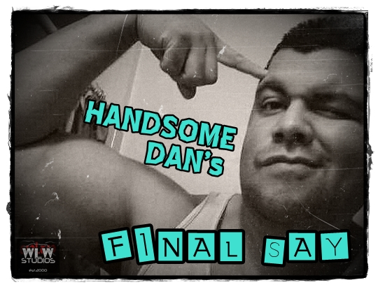 "Handsome Dan's Final Say Ep. 37 ""Hall of Fame, Haters & Hos; PLUS Lucha Underground Review, S02:E06"""