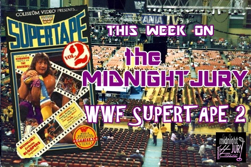 "Midnight Jury Ep. 98 ""WWF SUPERTAPE 2"""