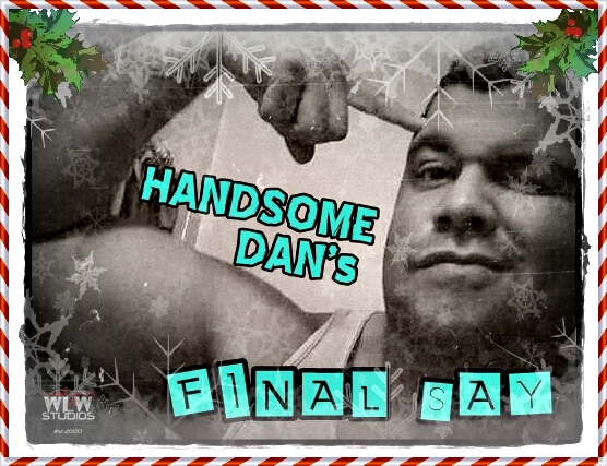"Handsome Dan's Final Say Ep. 27 ""The Smartest Christmas Special"""