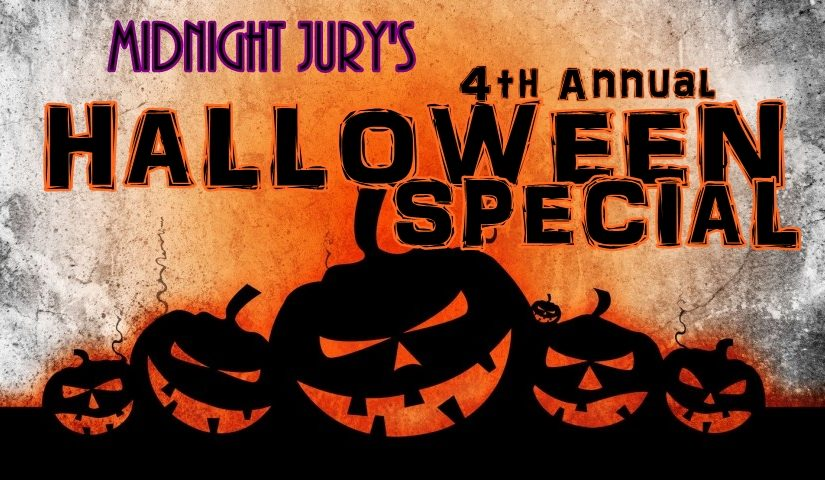Midnight Jury 4th Annual HALLOWEEN Special, Part 1