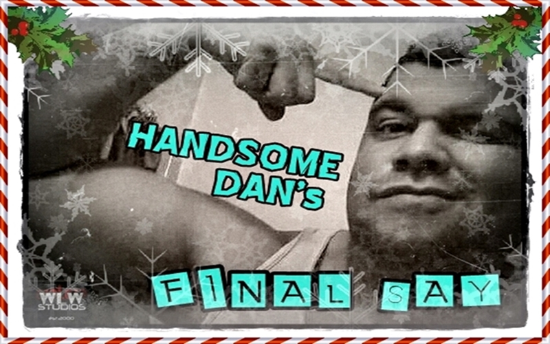 """Handsome Dan's Final Say Ep. 67 """"2nd Annual Christmas Special"""""""