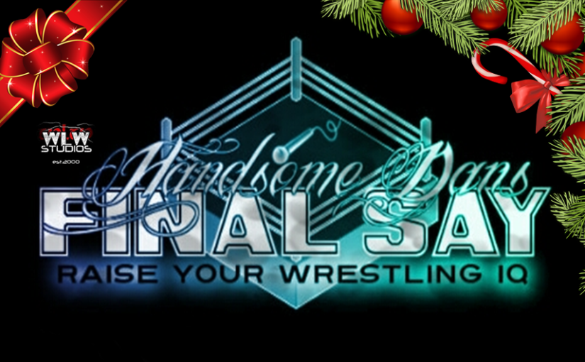 "Handsome Dan's Final Say Ep. 86 ""3rd Annual Christmas Special"""