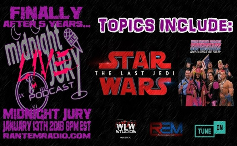 "Midnight Jury Ep. 198 LIVE ""Last Jedi and WRESTLEMANIA the Album"""