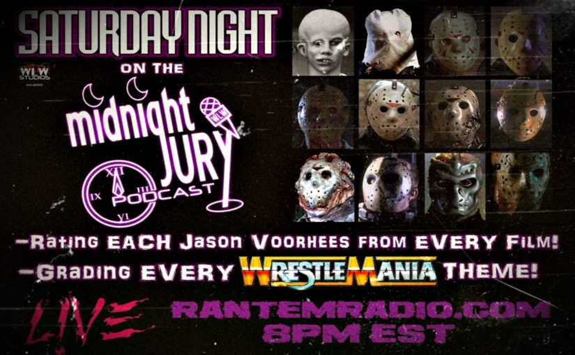 "Midnight Jury Ep. 213 LIVE ""RATING: Wrestlemania Themes and Jason Voorhees"""