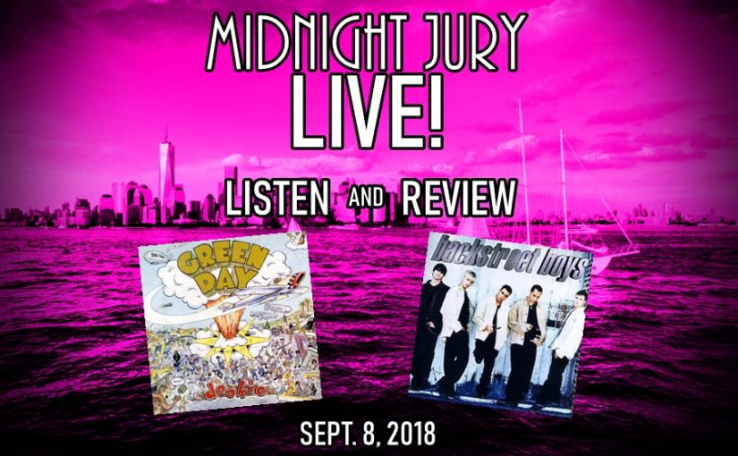 "Midnight Jury LIVE Ep. 230 ""REVIEW of DOOKIE and BACKSTREET BOYS"""