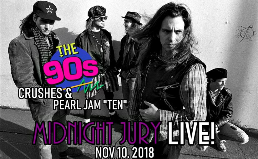 "Midnight Jury LIVE Ep. 235 ""90s Crushes and Pearl Jam TEN"""